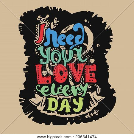 I Need Your Love Every Day
