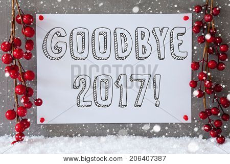 Label With English Text Goodbye 2017 For Happy New Year. Red Christmas Decoration On Snow. Urban And Modern Cement Wall As Background With Snowflakes.
