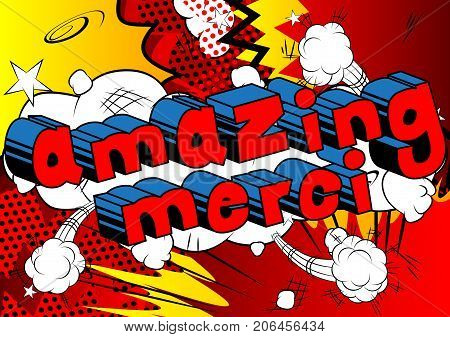 Amazing Merci - Thank You in French - Comic book style word on abstract background.