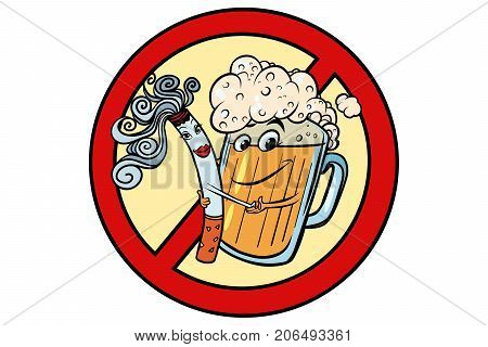 Beer and cigarette, sign ban. Nicotine and alcohol characters. Comic cartoon port art retro illustration vector