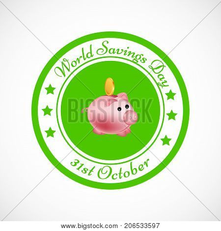 illustration of stamp in piggy bank background with World Savings Day 31st October text on the occasion of World Saving Day