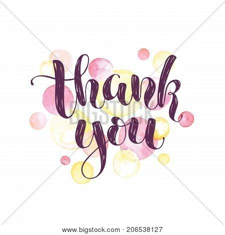Thank you lettering with watercolor spots on background. Modern typography. Thank you colorful greeting card calligraphy design.