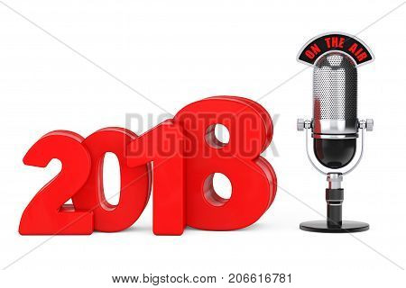 2018 New Year Concept. Red 2018 New Year Sign with Microphone and On The Air Sign on a white background. 3d Rendering