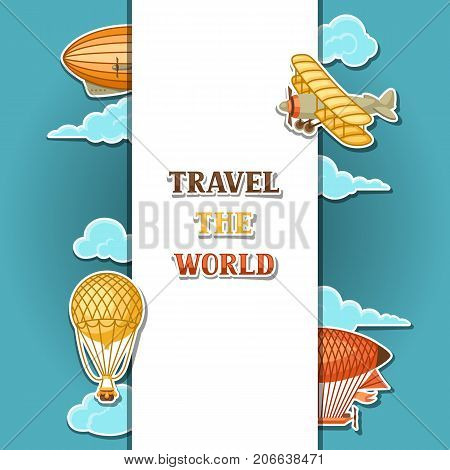 Travel background with retro air transport. Vintage aerostat airship, blimp and plain in cloudy sky.