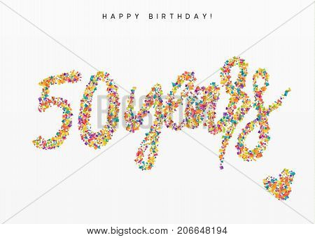 Fifty years, lettering sign from confetti. Holiday Happy birthday. Vector illustration.