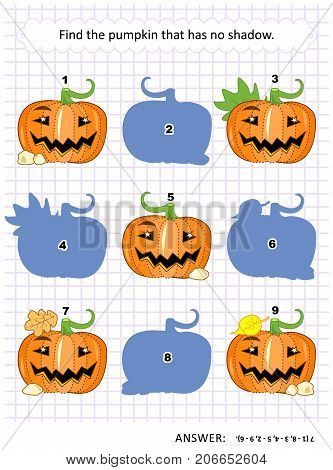 Halloween themed visual puzzle or picture riddle: Find the pumpkin that has no shadow. Answer included.