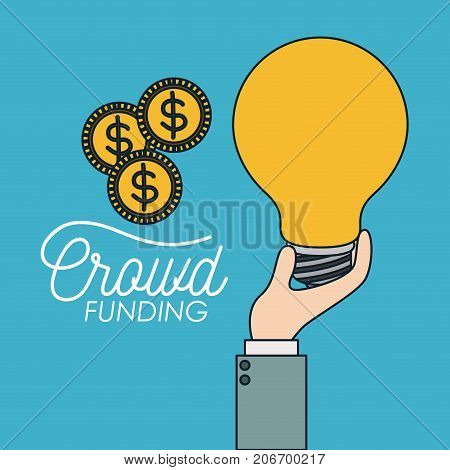 crowd funding poster of hand with big light bulb and coins in blue background vector illustration