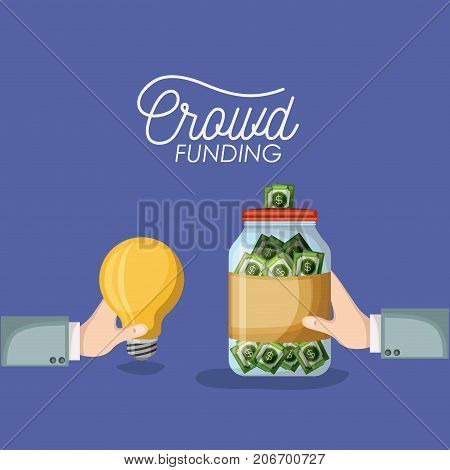 crowd funding poster with hands holding light bulb and bottle with money bills savings in background purple color vector illustration