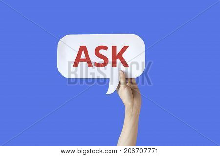 Human Hands Holding A Bubble Speech Of Word 'ask' Isolated In Blue Background
