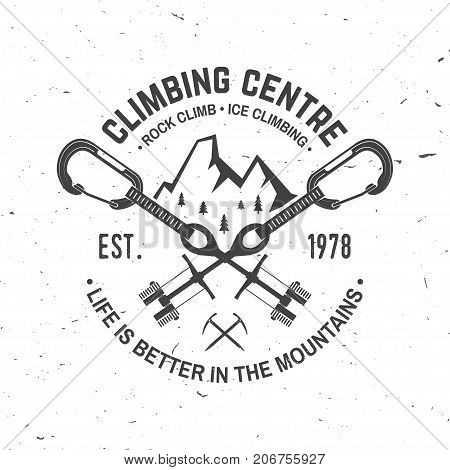 Climbing Centre. Rock and ice climbing . Vector. Vintage typography design with cams to hexes, mountain and carabiner. Extreme adventure. Life is better in the mountains.