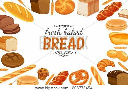 Poster frame template with bread products. Rye bread and pretzel, muffin, pita, ciabatta and croissant, wheat and whole grain bread, bagel, toast bread, french baguette for design menu bakery.