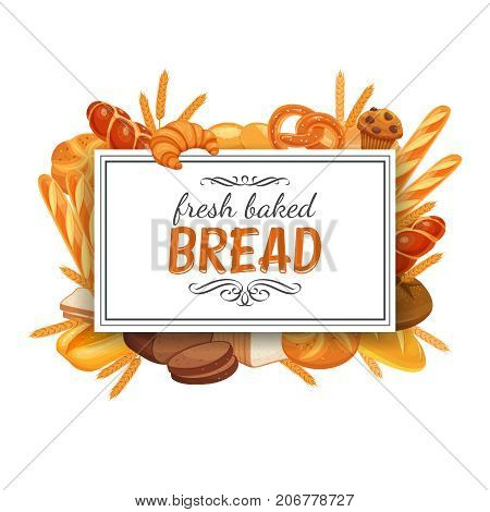 Poster frame template with bread products. Rye bread and pretzel, muffin, pita bread, ciabatta and wheat bread, croissant, whole grain bread, bagel, toast bread, french baguette for design menu bakery.