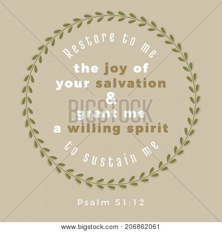 Restore to me the joy of your salvation and grant me a willing spirit, to sustain me, typography of bible verse from Plasm
