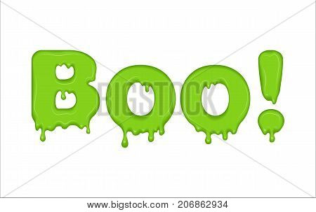 Vector word Boo made of snot or flowing slime. Letters with snivel drops, splashes and blobs. Glossy typeface. Text of mucus, green liquid drops isolated on white background.