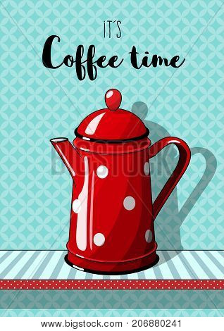 Red vintage coffee pot on blue patterned background background, with text It's coffee time, illustration in country style, vector illustration, eps 10 with transparency