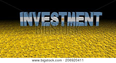 Investment text with Argentina flag on coins 3d illustration