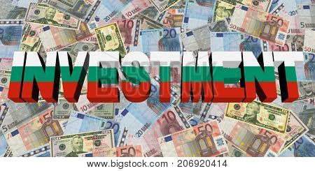 Investment text with Bulgarian flag on currency 3d illustration