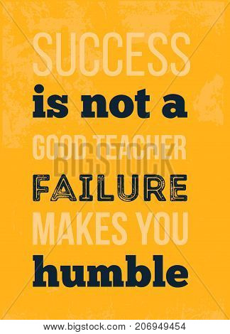 Success is not a great teacher Motivational typographic poster quote for wall. Failure concept.