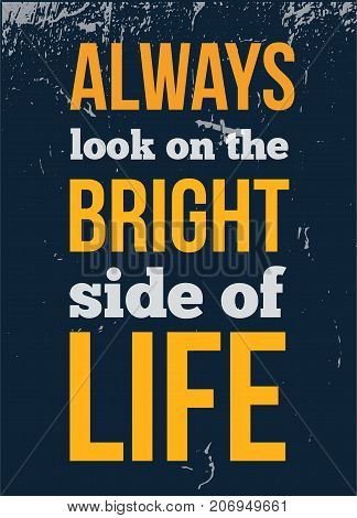 Always look on the bright side of life motivational quote poster design for wall.