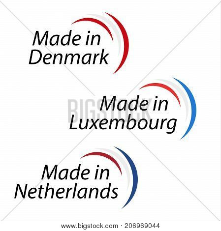 Simple logos Made in Denmark Made in Luxembourg and Made in Netherlands vector logos with Danish Luxembourgish and Dutch colors