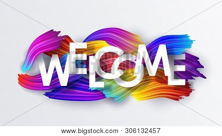 Welcome On The Background Of Colorful Brushstrokes Of Oil Or Acrylic Paint. Text With A Gradient Bru