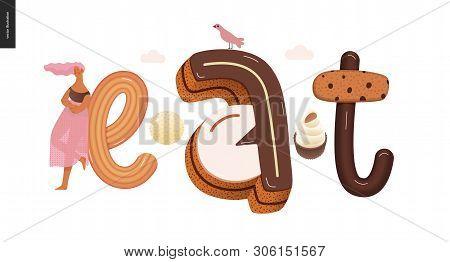 Dessert Lettering - Eat - Modern Flat Vector Concept Digital Illustration Of Temptation Font, Sweet