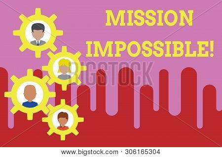 Conceptual Hand Writing Showing Mission Impossible. Business Photo Text Difficult Dangerous Assignme