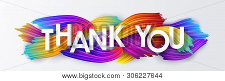 Thank You On The Background Of Colorful Brushstrokes Of Oil Or Acrylic Paint. Text With A Gradient B