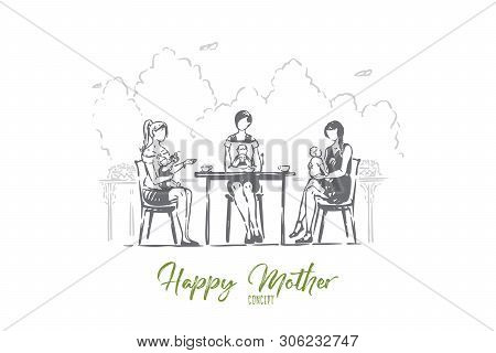 Young Mothers With Toddlers Sitting In Cafe, Faceless Women With Children Drinking Coffee, Babysitti
