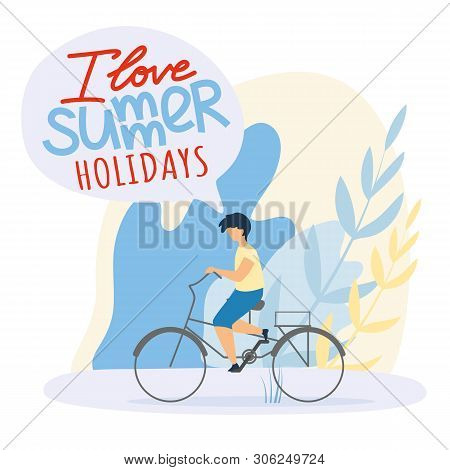 Flat Child Rides Bicycle, I Love Summer Holidays. Postcard Recreation Center For Relaxing Family Hol