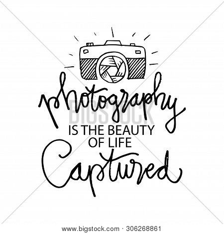 Photography Is Beauty Of Life Captured. Black And White.