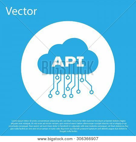 Blue Cloud Api Interface Icon Isolated On Blue Background. Application Programming Interface Api Tec