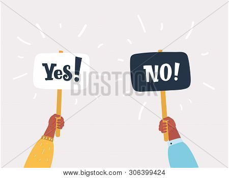 Vector Cartoon Illustration Of Hand Holding Sign Yes And Sign No On White Bakcgound. Dispute, Opposi