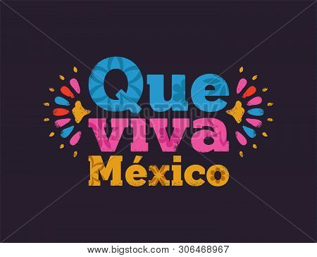 Que Viva Mexico Typography Quote With Traditional Flower Art Decoration And Vintage Texture. Mexican