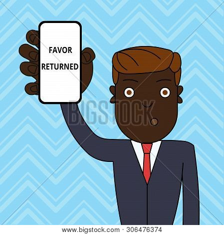 Handwriting text Favor Returned. Concept meaning Good deed for someone who has done a good deed for you Man Holding Vertically Smartphone Device with Blank Screen for Attention. poster