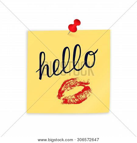 Calligraphy Hand Lettering Hello And Red Lipstick Kiss On Yellow Sticky Note Attached With Pin. Real