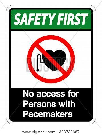 Safety First No Access For Persons With Pacemaker Symbol Sign Isolate On White Background,vector Ill