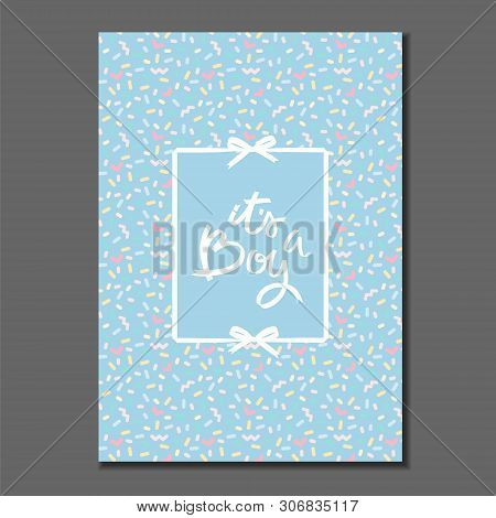 Its A Boy. Lettering On Pastel Colored Sprinkles Pattern. Ribbons And Bows. Greeting Card, Invitatio
