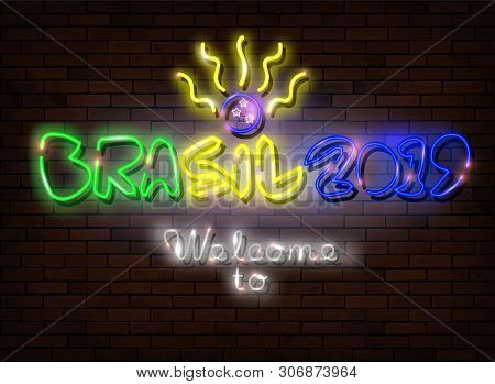 Neon Sign Text Brasil 2019, Welcome To Brazil 2019. Led Light Sign Isolated On Dark Brick Wall Backg