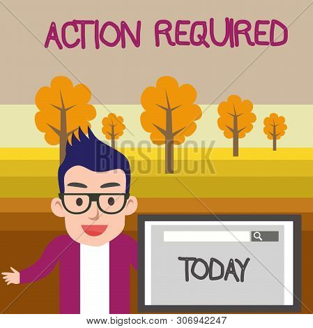 Text sign showing Action Required. Conceptual photo Regard an action from someone by virtue of their position Male Speaker Monitor with Search Tool on Screen Presentation or Report. poster