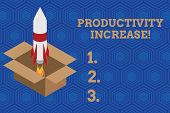 Handwriting text Productivity Increase. Concept meaning get more things done Output per unit of Product Input Fire launching rocket carton box. Starting up project. Fuel inspiration. poster