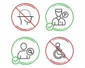 Do or Stop. Face scanning, Find user and Valet servant icons simple set. Disabled sign. Faces detection, Search person, Parking man. Handicapped wheelchair. People set. Line face scanning do icon poster