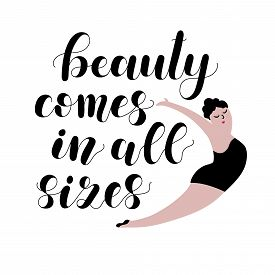 Beauty Comes In All Sizes. Lettering Illustration.