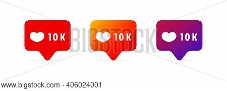 10 K Likes. Social Media Concept. Blogging. Vector Eps 10. Isolated On White Background.