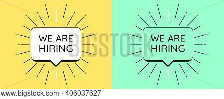 We Are Hiring Banner. Notification Template With Text We Are Hiring Inside Bubble Frame And Sunburst
