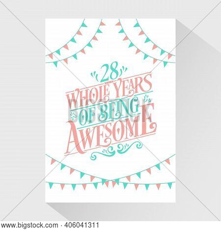 28 Years Birthday And 28 Years Wedding Anniversary Typography Design, 28 Whole Years Of Being Awesom