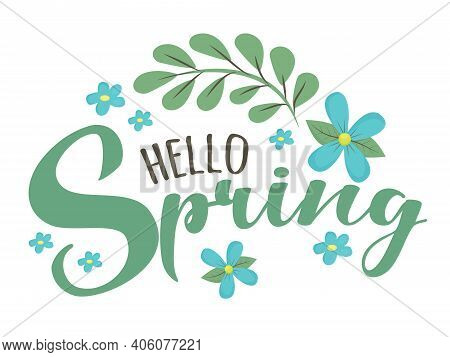 Hello Spring - Cute Script Lettering Text. Greeting For Spring Season, March With Simple Floral Elem