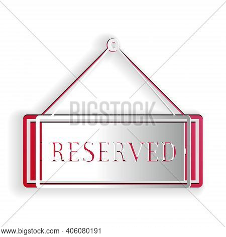 Paper Cut Hanging Sign With Text Reserved Sign Icon Isolated On White Background. Business Theme For