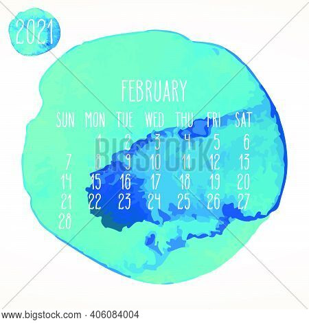 February Year 2021 Vector Monthly Artsy Calendar. Hand Drawn Watercolor Blue Green Paint Circles Des