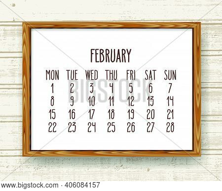 February Year 2021 Vector Monthly Calendar. Week Starting From Monday. Hand Drawn Text In A Wooden F